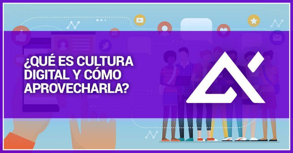 que-es-cultura-digital-y-como-aprovecharla