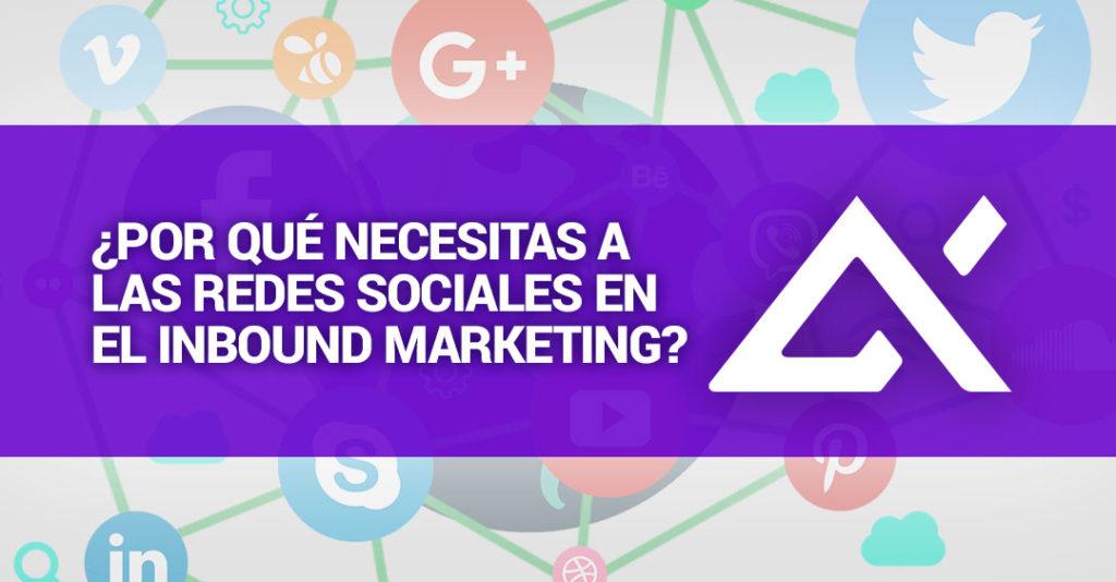 por-que-necesitas-a-las-redes-sociales-en-el-inbound-marketing