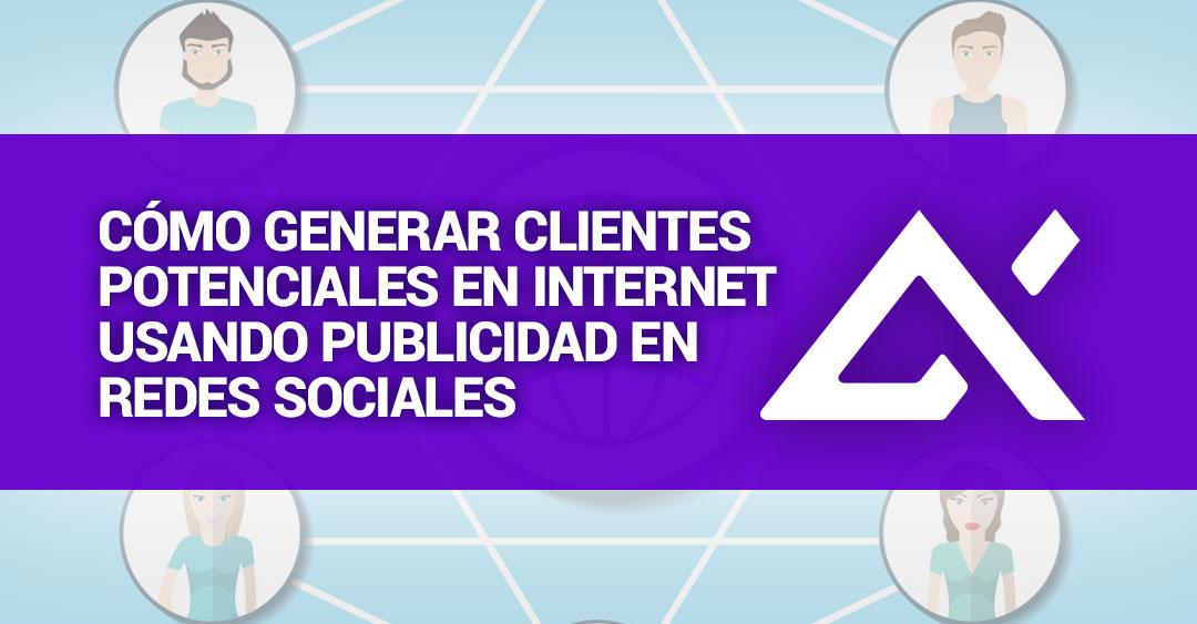 como-generar-clientes-potenciales-en-internet-usando-publicidad-en-redes-sociales