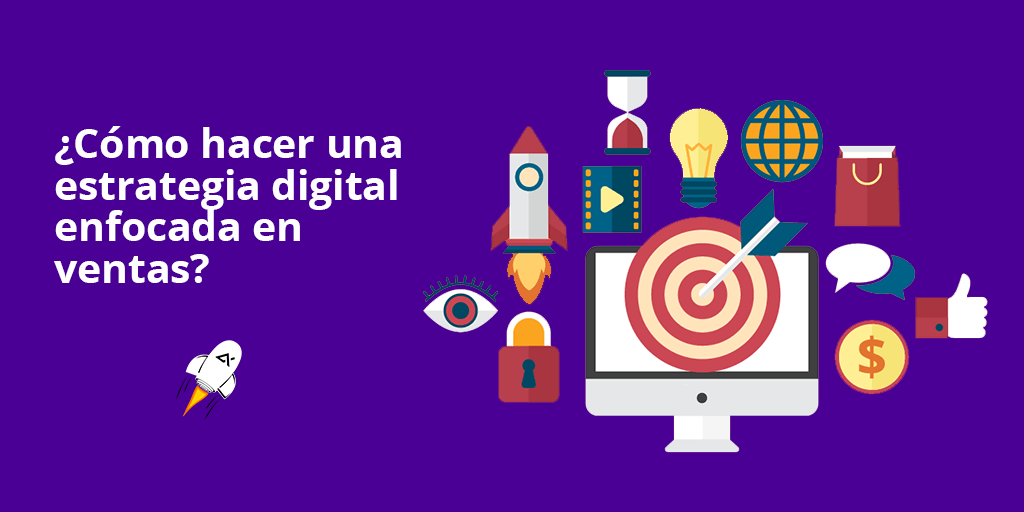 ¿como hacer una estrategia digital enfocada en ventas?
