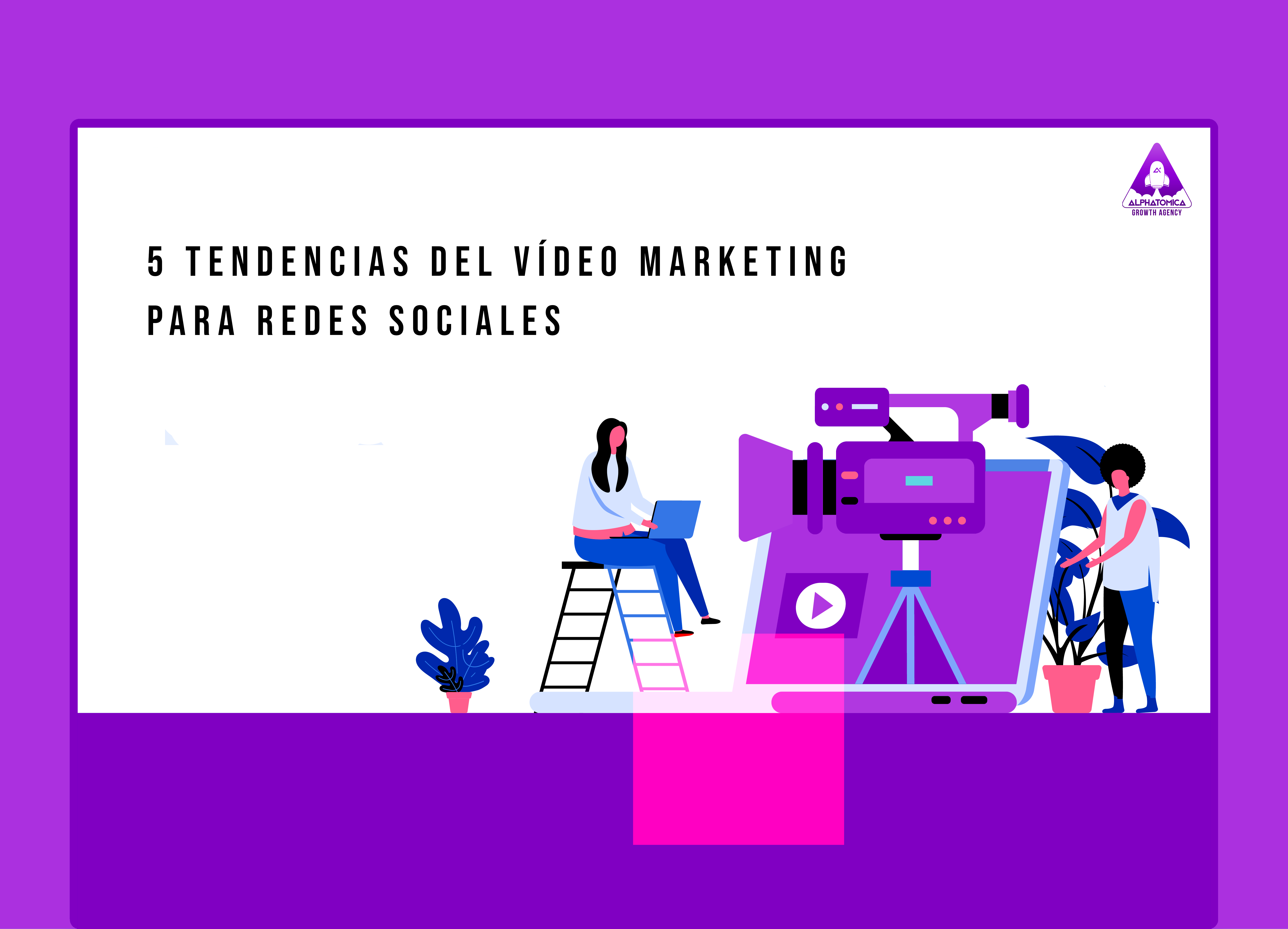 5 Tendencias del Video Marketing para tus redes sociales